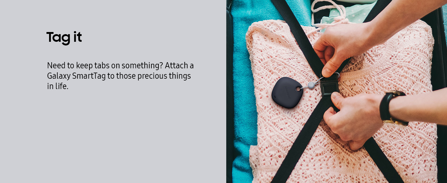 Need to keep tabs on something? Attach a Galaxy SmartTag to those precious things in life.