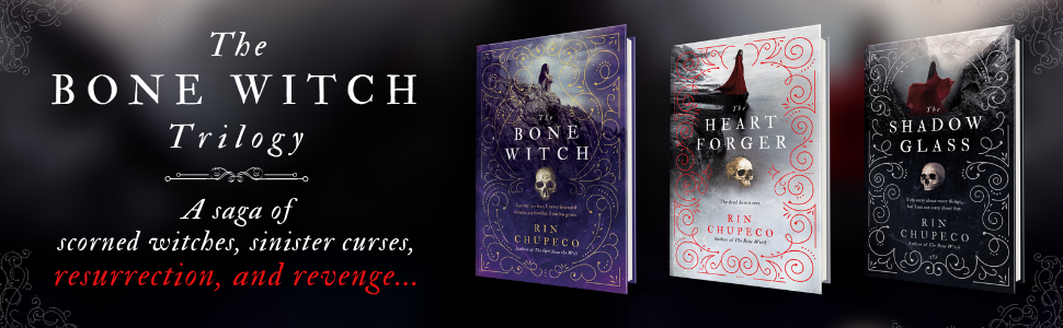 The Bone Witch Trilogy - A saga of scorned witches, sinister curses, resurrection, and revenge...
