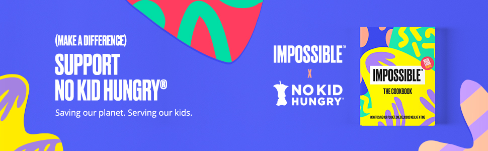 no kid hungry, serving our kids, saving our planet, impossible meat, beyond meat