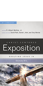 Christ Centered Exposition  Hebrews, Hebrews Commentary, Understand Hebrews