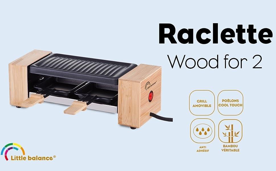 Little Balance;Wood for 2;raclette;grill;plancha;raclette bois;raclette pour 2