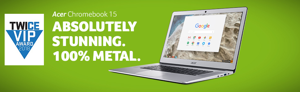 Acer Chromebook 15 CB515-1HT Intel Celeron Full HD 12 Hours Chrome Dell HP Samsung ASUS