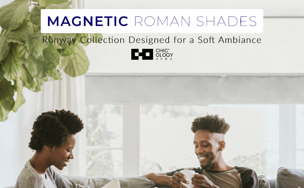 CHICOLOGY Magnetic Roman Shades, Fabric Window Treatment Dining Room/Bedroom/Kitchen/Office Runway