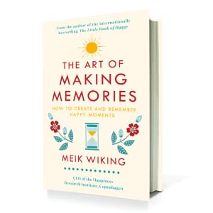 The Art of Making Memories Little Book Hygge Lykke Key to Happiness Meik Wiking Happiness Research