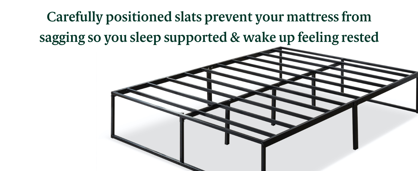 metal slats prevent you mattress from sagging so you sleep supported & wake up rested