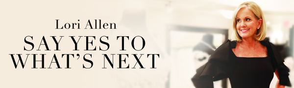 Lori Allen Say Yes to What's Next