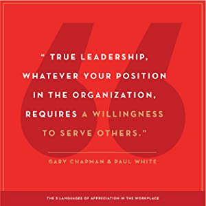 being a good leader, enjoy your job, positive work environment, gary chapman, servant's attitude