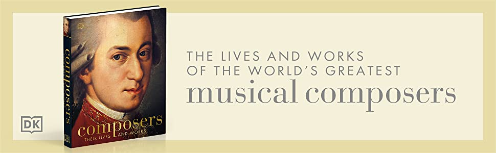 The lives and works of the world's greatest musical composers