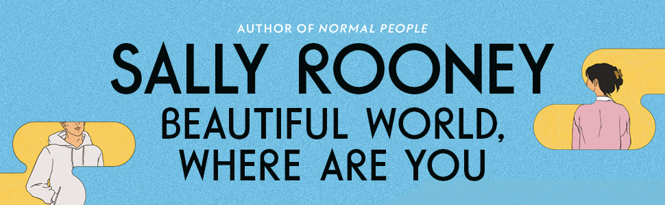 beautiful world where are you, sally rooney