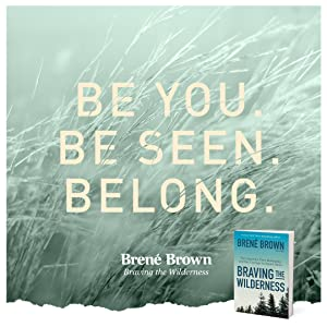 brene brown;braving the wilderness;the call to courage;netflix;daring greatly;self help;graduation