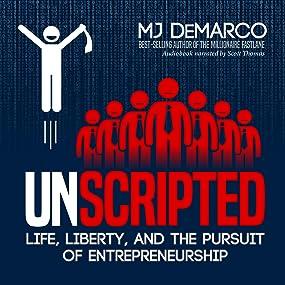 unscripted, mj demarco, millionaire, fastlane, entrepreneur, entrepreneurship, starting a business,