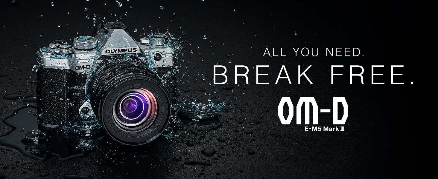OM-D E-M5 Mark III. All You Need. Break Free.