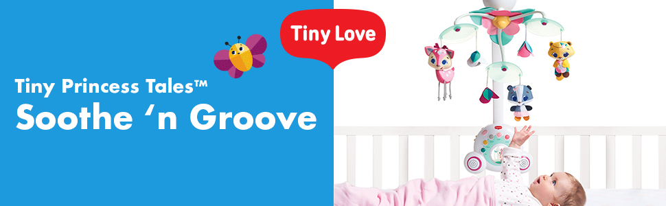 Tiny Love;Soothers and Projectors;Tiny Princess Tales collection, Soothe 'n Groove Mobile;module 1