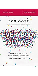 Everybody, Always by Bob Goff - Study Guide