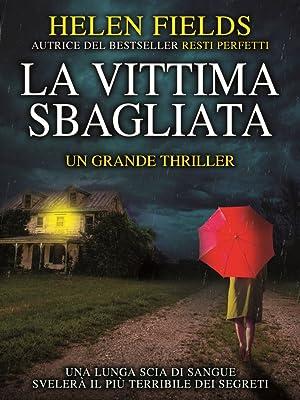 La vittima sbagliata eBook: Fields, Helen: Amazon.it: Kindle Store