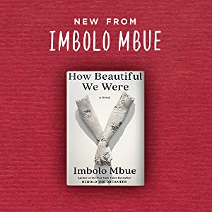 how beautiful we were;imbolo mbue;behold the dreamers;oprah book club;literary fiction;book club