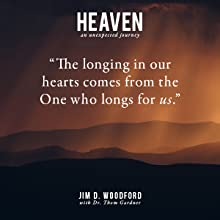 heaven an unexpected journey jim woodford thom gardner