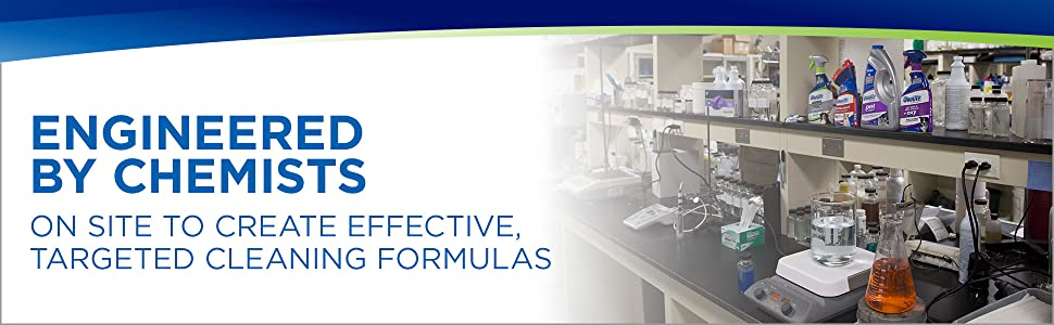 ENGINEERED BY CHEMISTS ON SITE TO CREATE EFFECTIVE, TARGETED CLEANING FORMULAS