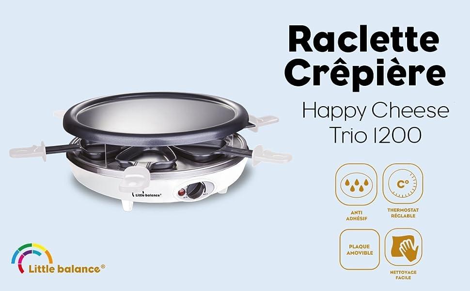 Little Balance;Happy Cheese Trio;raclette;crêpière;plancha;grill;crêpe