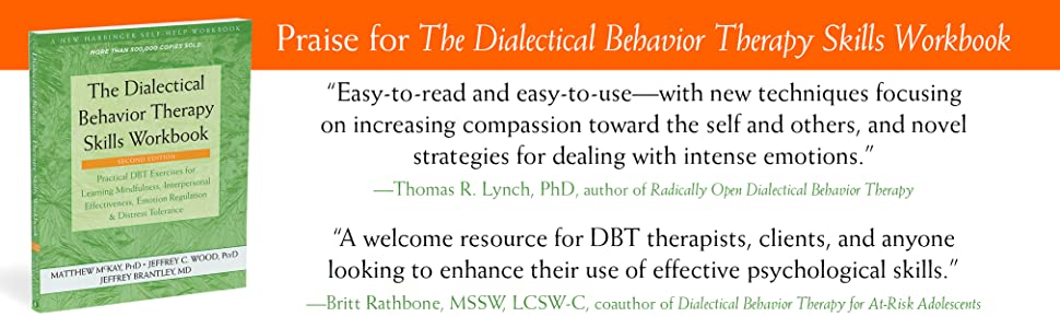 """Praise for the DBT Skills Workbook: """"Easy-to-read and easy-to-use.""""  """"A welcome resource."""""""