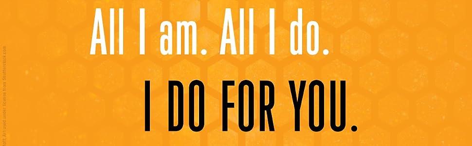 Lifelike all i am all i do I do for you