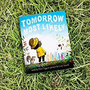 dave eggers, tomorrow most likely, lane smith