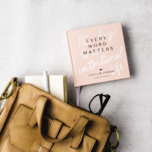 every word matters, caitlin crosby, giving keys, womens devotional, inspirational books