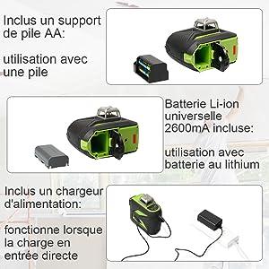 Triple alimentation: ¡ñNotre outil laser vert 603CG utilise la pile au lithium 7.4V/2600mAh incluse, que vous pouvez acheter facilement sur le marché local. ¡ñCet outil laser est livré avec un support pour installer une pile AA afin de pouvoir utiliser l'outil. ¡ñCharge à entrée directe: Cet outil laser peut être utilisé sur le chantier avec une charge à entrée directe, même si la batterie est retirée. ¡ñLa protection de charge empêche l'outil de surcharger.