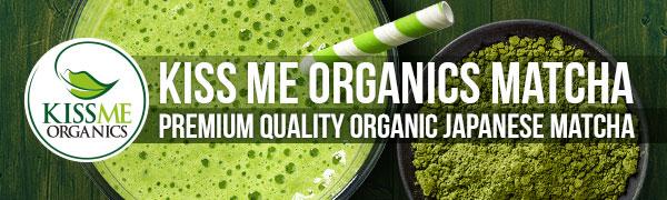 certified premium quality organic japanese matcha green tea powder by kiss me organics
