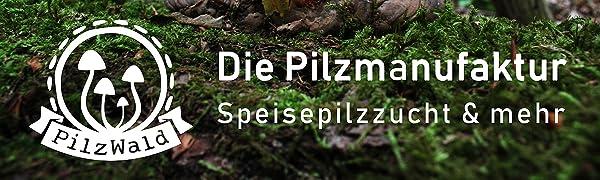 Pilzwald Pilzmanufaktur Pilze züchten Pilzbrut Speisepilzzucht Impfdübel Pilzdübel Körnerbrut