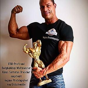 IFBB-Profi + Bodybuilding Weltmeister Klaus Drescher empfiehlt vegane Proteinpulver von Erdschwalbe