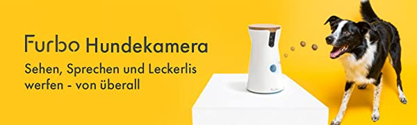 Furbo, Hundekamera, pet camera, dog camera, pet tech, smart home, iot