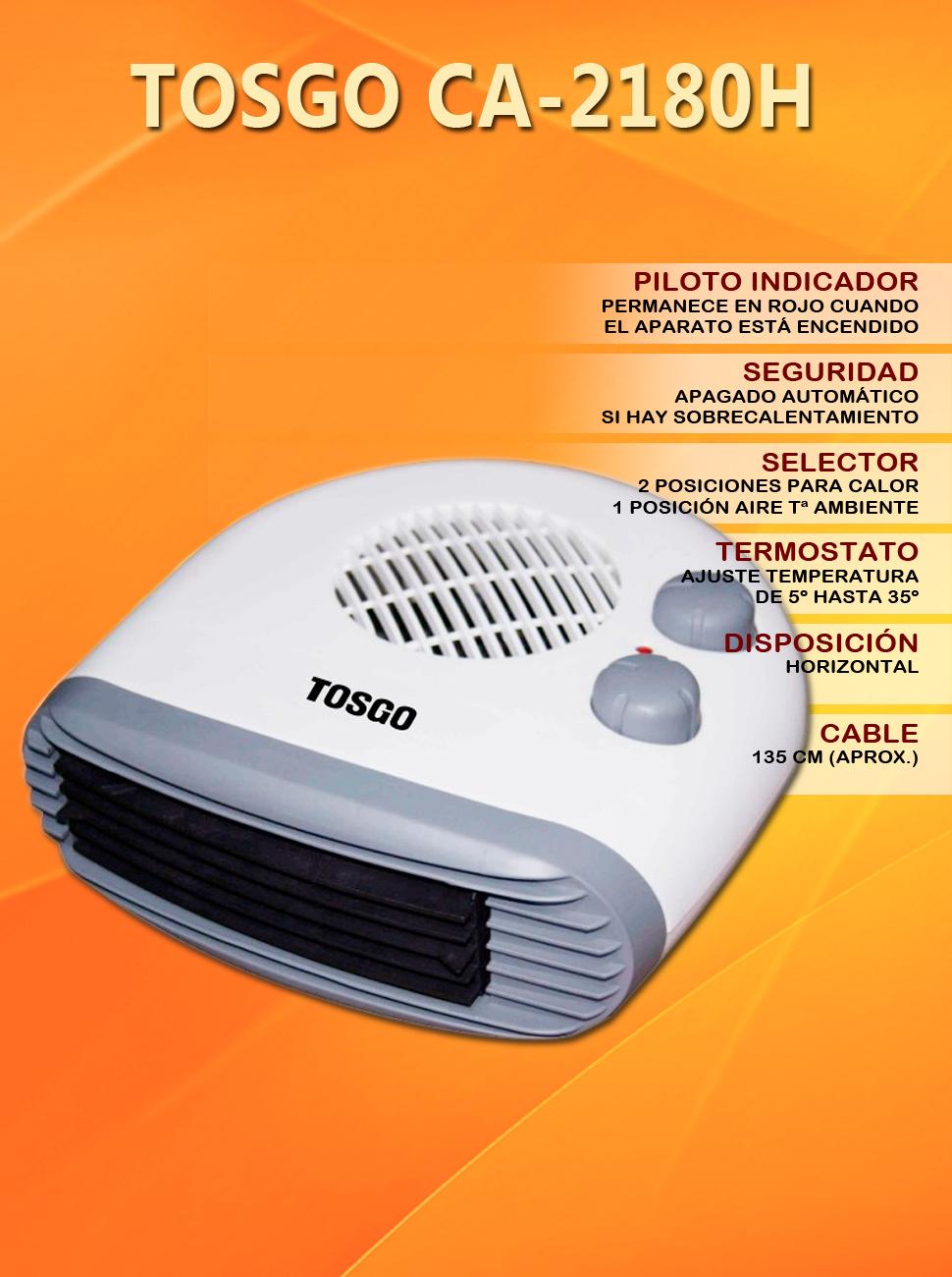 Funci/ón de Aire Caliente o Ventilador Temperatura Ambiente TOSGO TO-CA2180H Color Blanco. Calefactor Horizontal de Aire Caliente con Termostato Regulable 2000w