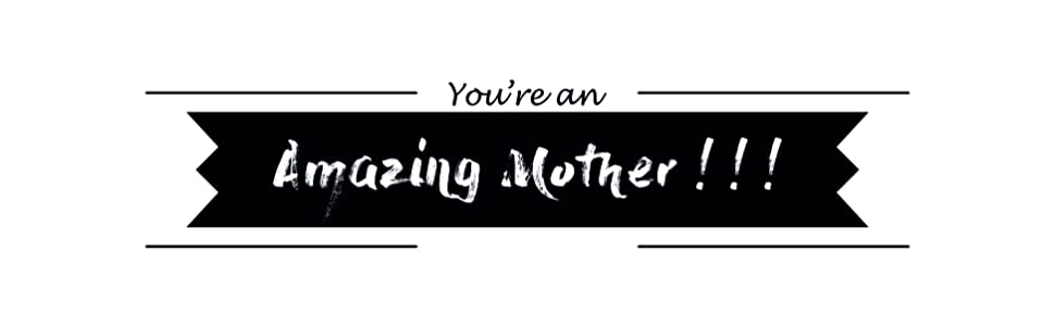 You're an Amazing Mother