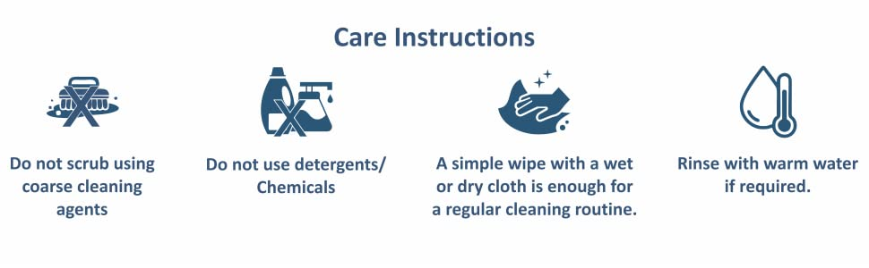 Care Instructions; Don't Scrub; Don't Use Detergents;Wipe with wet or Dry Cloth for regular cleaning