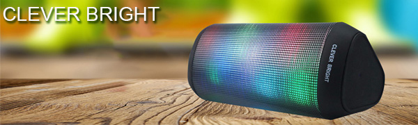 CLEVER BRIGHT Bluetooth speaker with LED lights,adopt 4.1 Bluetooth technology and 6 LED patterns.