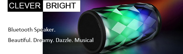 CLEVER BRIGHT Bluetooth speaker came with a nice,dreamlike,dazzle HIFI bass sound with led lights