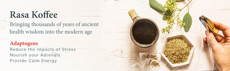 Adaptogens, ancient wisdom