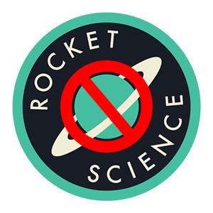 no rocket science