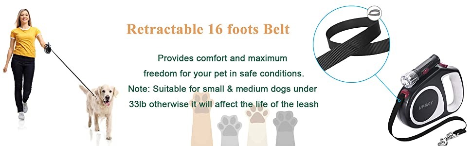 The retractable pet belt, 16 feet long, provides comfort and maximum freedom for your pet