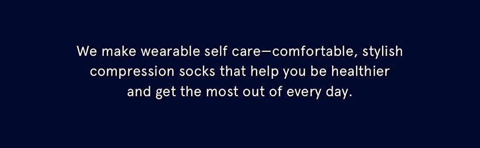 We make wearable self-care—comfortable, stylish compression socks that make you healthier everyday