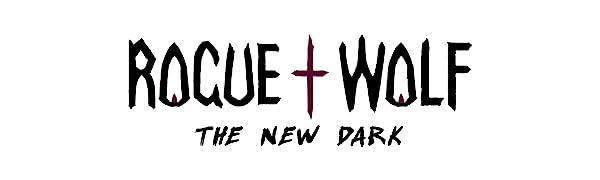 Rogue + Wolf: The New Dark