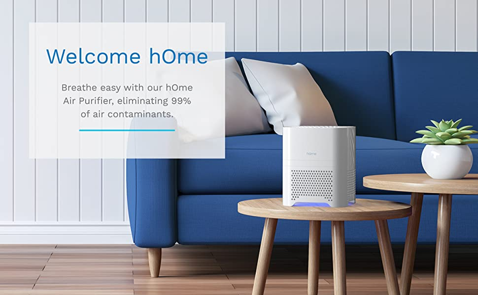 Breathe easy with our hOme Air Purifier, eliminating 99% of air contaminants.