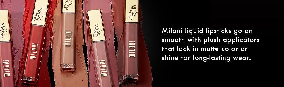 Milani liquid lipsticks, plush applicator, matte, shine