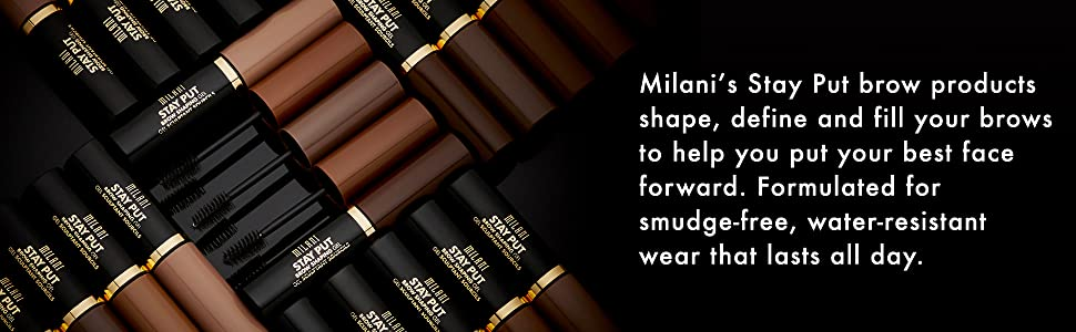 Milani Stay Put brow products, shape, define, fill, smudge-free, water-resistant