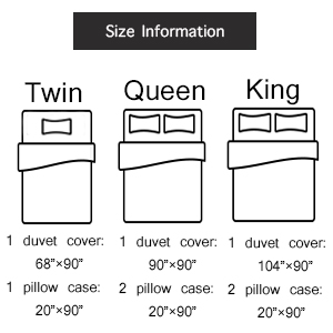 Size Duvet Covers Information Twin 66 × 90 Queen 90  × 90inches King 104×90 Pillow shams 20×36inches