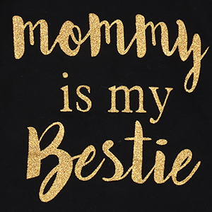 Mommy is my bestie