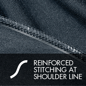 REINFORCED STITCHING AT SHOULDER LINE