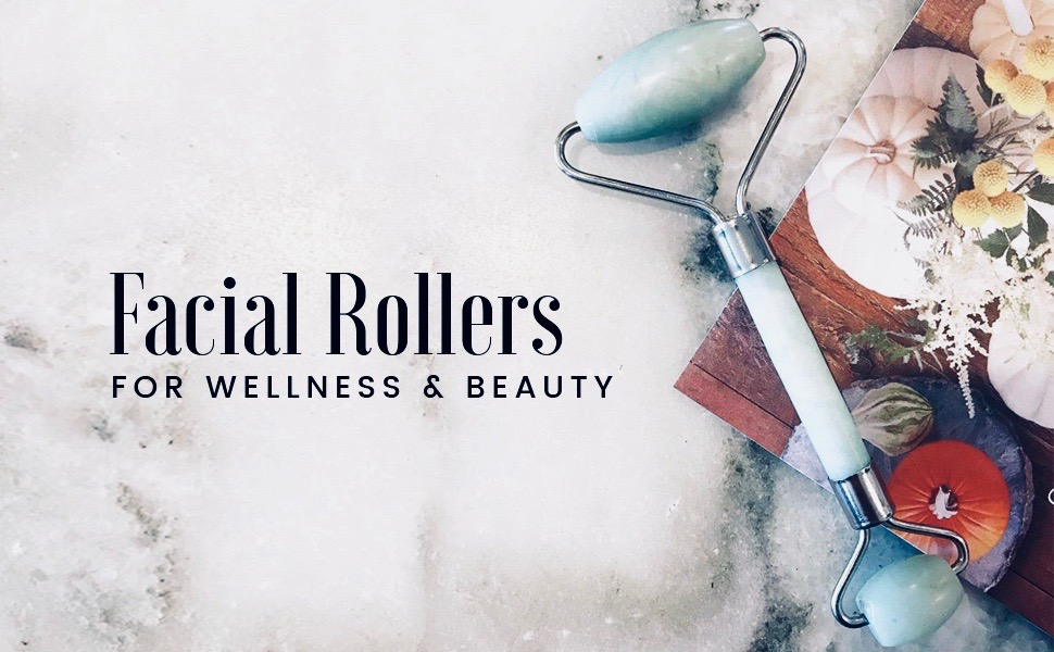 facial rollers for wellness and beauty