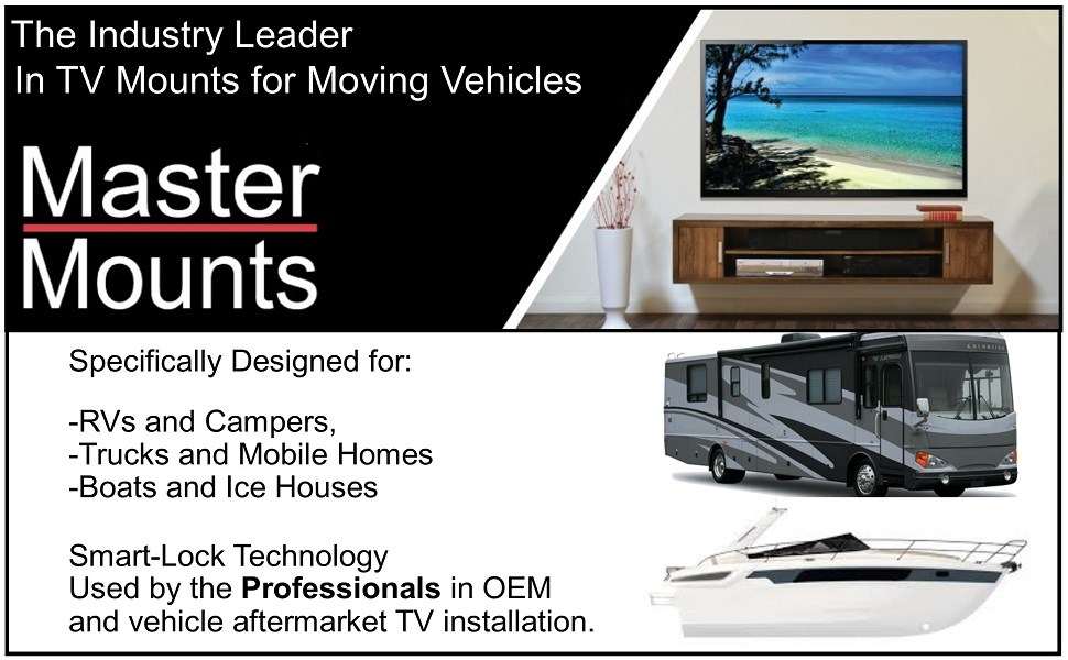 Industry leader of professional RV Camper Boat Truck Mobile-home TV Mounts